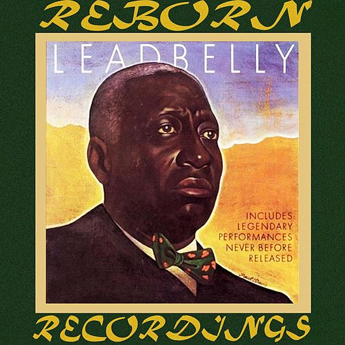 Includes Legendary Performances Never Before Released (HD Remastered) by Lead Belly