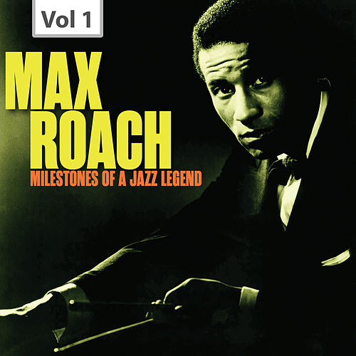 Milestones of a Jazz Legend - Max Roach, Vol. 1 by Clifford Brown