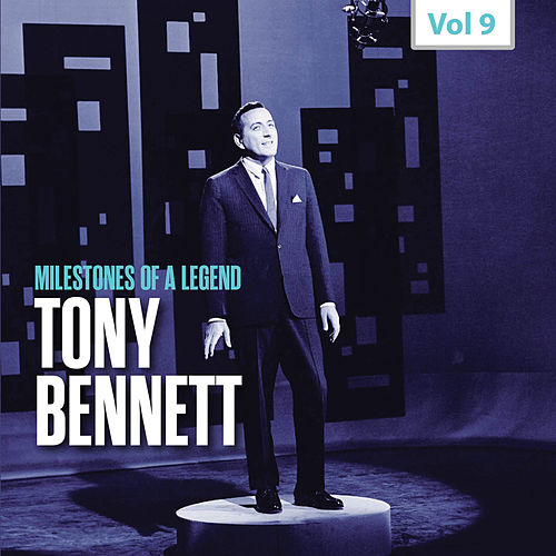 Milestones of a Legend - Tony Bennett, Vol. 9 by Tony Bennett