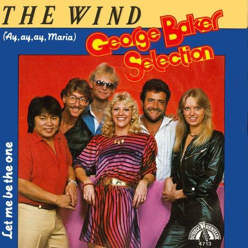 The Wind (Ay, Ay, Ay, Maria) van George Baker Selection