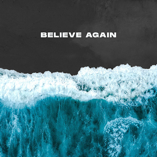 Believe Again by Influencers Worship