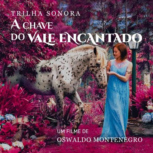 Trilha Sonora do Filme A Chave do Vale Encantado by Oswaldo Montenegro