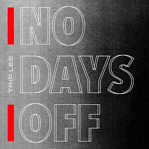 No Days Off by Trip Lee