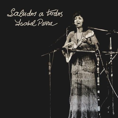 Saludos a Todos de Isabel Parra
