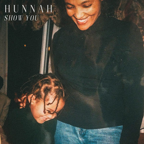 Show You by Hunnah