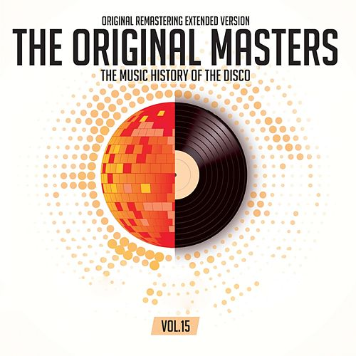 The Original Masters, Vol.15 The Music History of the Disco by Various Artists