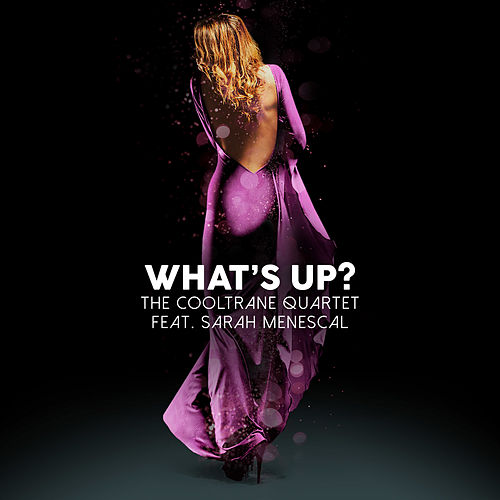 What's Up? by The Cooltrane Quartet