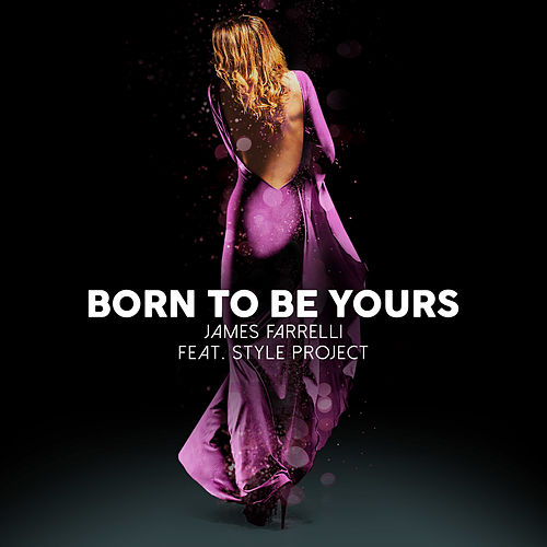 Born to Be Yours von James Farrelli