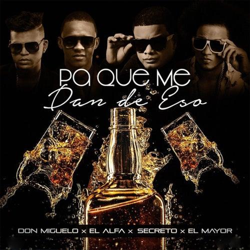 Pa Que Me Dan de Eso (Remix) de Don Miguelo