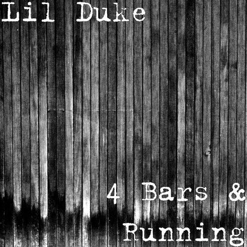 4 Bars & Running by Lil' Duke