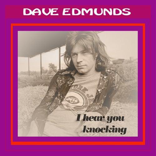 I Hear You Knocking by Dave Edmunds