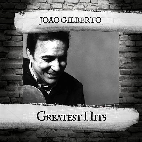 Greatest Hits von João Gilberto
