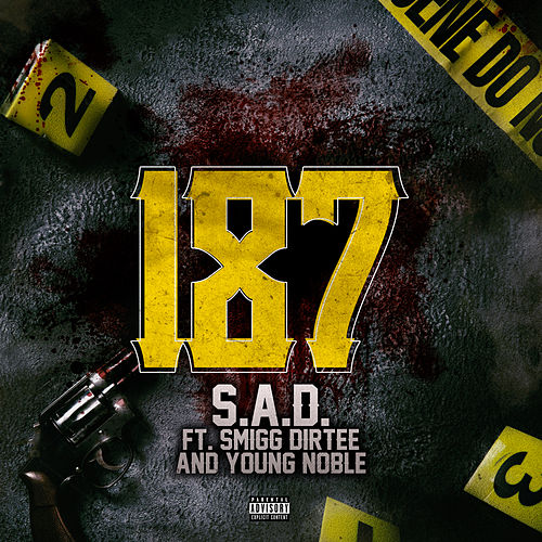 187 (feat. Smigg Dirtee & Young Noble) by Sad