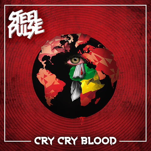 Cry Cry Blood by Steel Pulse