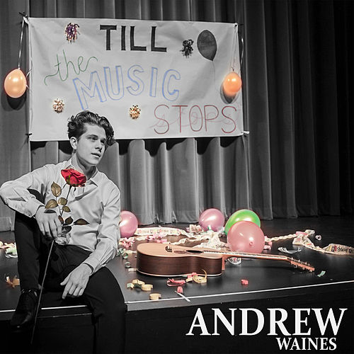 Till The Music Stops by Andrew Waines