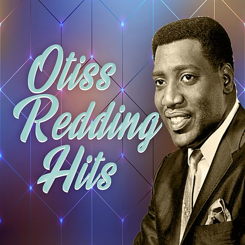 Otis Redding Hits by Otis Redding