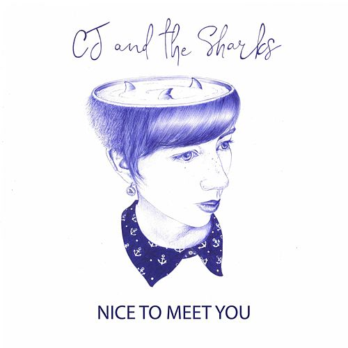 Nice to Meet You by CJ and The Sharks