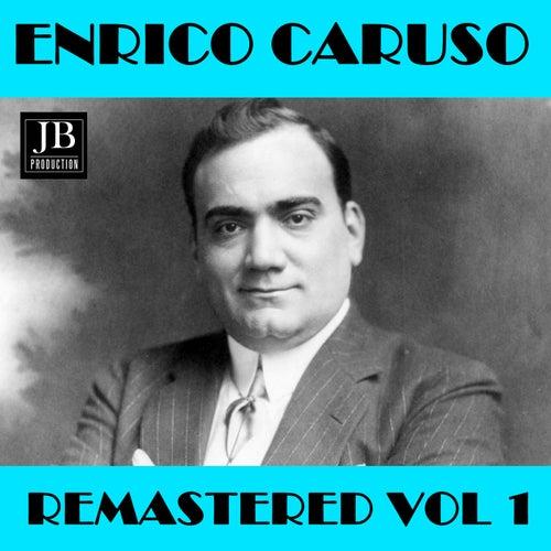 Enrico Caruso Remastered Vol. 1 by Enrico Caruso