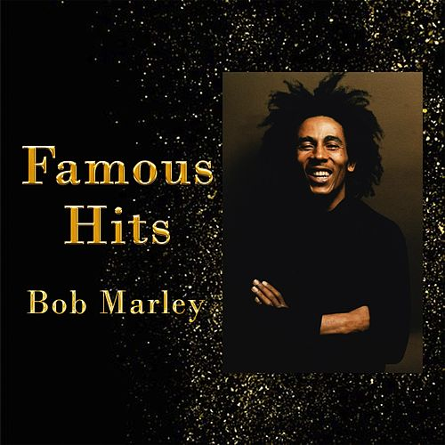 Famous Hits by Bob Marley
