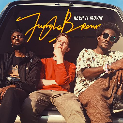 Keep It Movin' by Jungle Brown