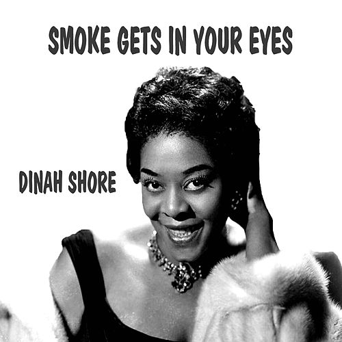 Smoke Gets in Your Eyes von Dinah Shore