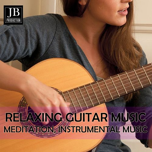 Relaxing Guitar Music (Meditation Instrumental Music) von Johnny Guitar Soul