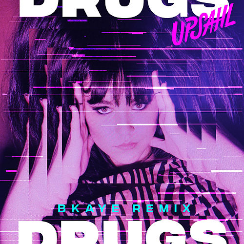 Drugs (BKAYE Remix) von UPSAHL