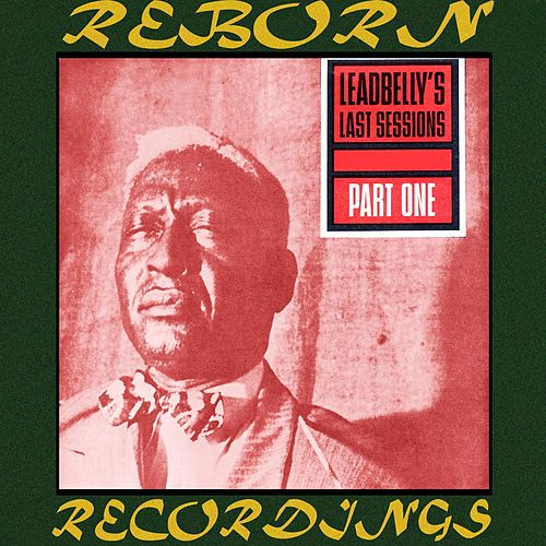 Leadbelly's Last Sessions, Vol.1 (HD Remastered) by Lead Belly