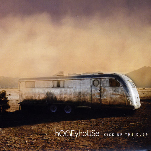 Kick up the Dust by Honeyhouse