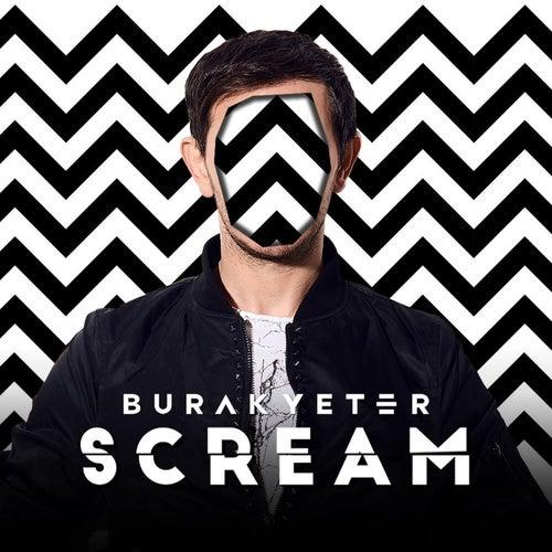 Scream by Burak Yeter