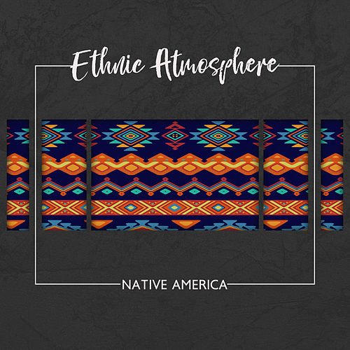 Ethnic Atmosphere: Native America de Various Artists