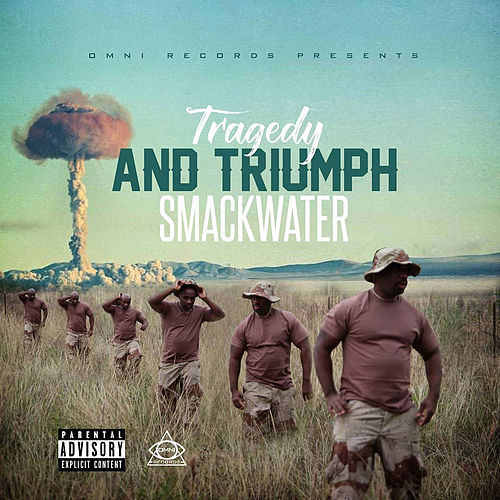 Tragedy and Triumph by Smackwater