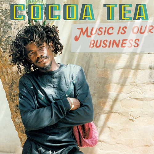 Music Is Our Business by Cocoa Tea