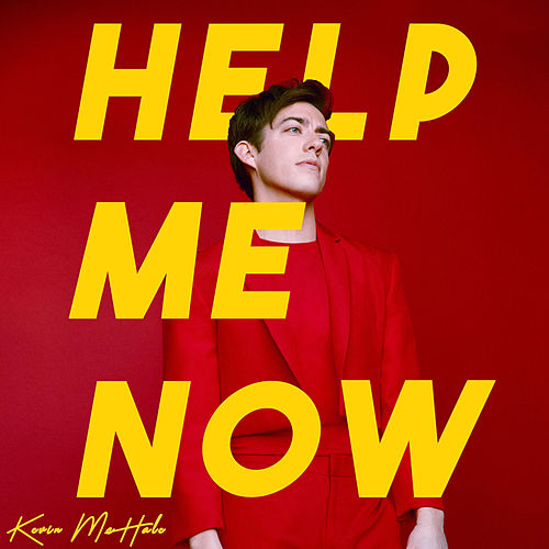 Help Me Now by Kevin McHale