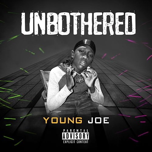 Unbothered by Young Joe Musik