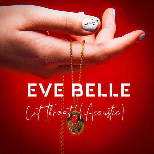 Cutthroat (acoustic) by Eve Belle