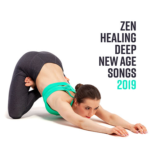 Zen Healing Deep New Age Songs 2019 by Asian Traditional Music
