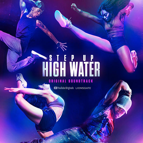 Step Up: High Water, Season 2 (Original Soundtrack) by Step Up: High Water