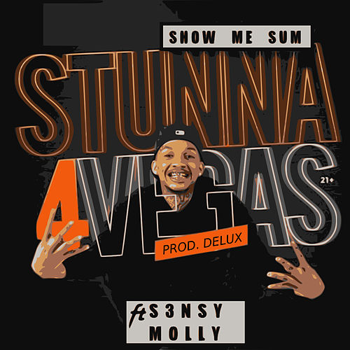 Show Me Sum by Stunna 4 Vegas