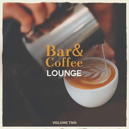 Bar & Coffee Lounge, Vol 2 (Wonderful Selection Of Relaxing Bar, Cocktail & Coffee Tunes) by Various Artists