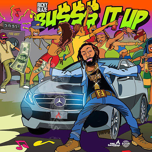 Busss it up by Ricky Blaze