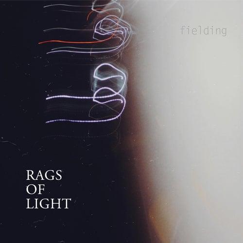 Rags of Light by Fielding
