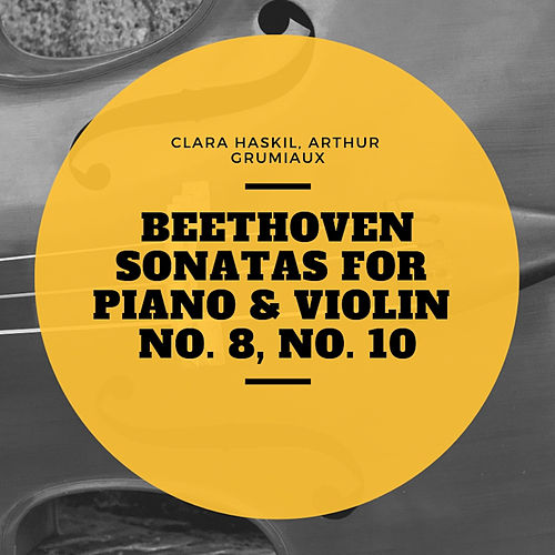 Beethoven Sonatas for Piano & Violin No. 1, No. 4 de Clara Haskil