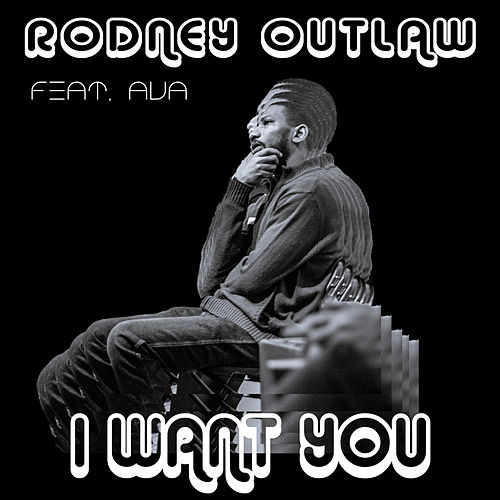 I Want You di Rodney Outlaw