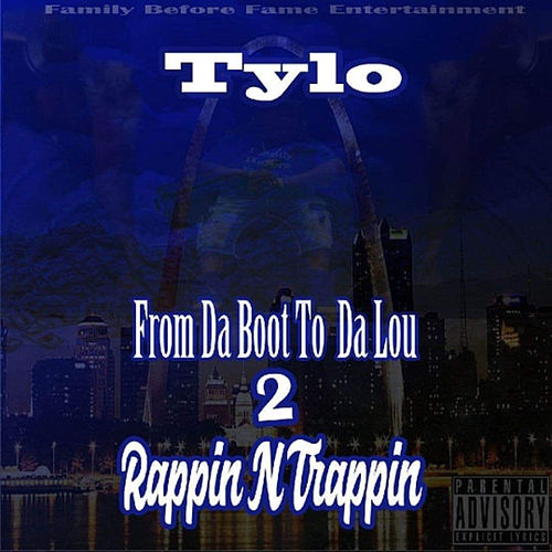 From Da Boot To Da Lou 2 Rappin N Trappin by Tylo