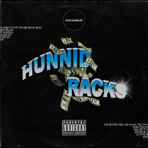 Hunnid Racks by Kosner