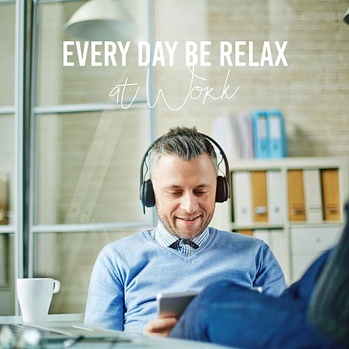 Every Day Be Relax at Work de Various Artists