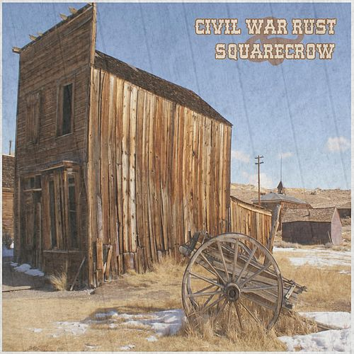 Civil War Rust / Squarecrow von Various Artists