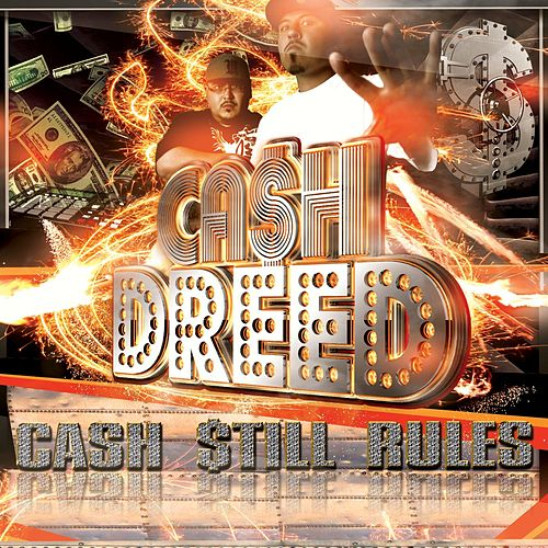 Cash Still Rules by Ca$h Dreed