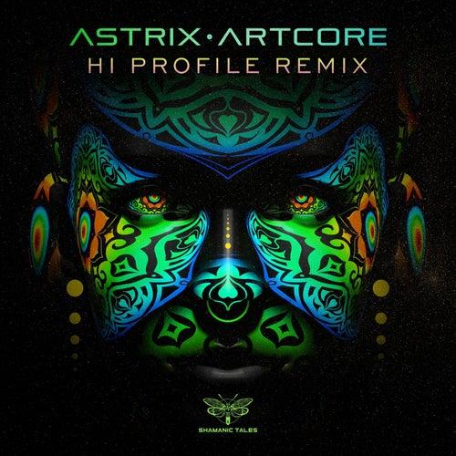 Artcore (Hi Profile Remix) de Astrix